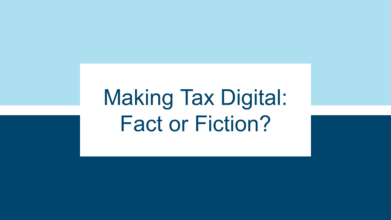 Making Tax Digital: Fact or Fiction?