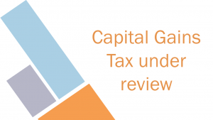 Capital Gains Tax under review