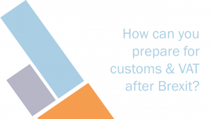 Preparing for customs and VAT after Brexit