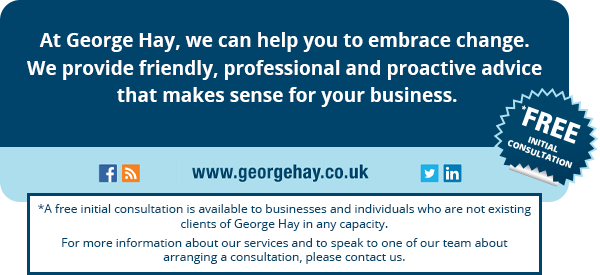 At George Hay, we can help you to embrace change. We provide friendly, professional and proactive advice that makes sense for your business.